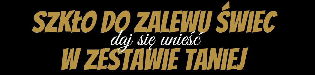 Szkło do zalewu świec z polskiej huty szkła - w zestawie taniej